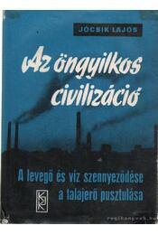 Az öngyilkos civilizáció - Jócsik Lajos - Régikönyvek