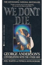 We Don't Die - Joel Martin, Patricia Romanowski - Régikönyvek