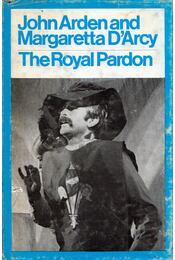 The royal pardon, or, The soldier who became an actor - John Arden, Margaretta D'Arcy - Régikönyvek