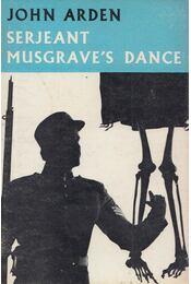 Serjeant Musgrave's Dance - John Arden - Régikönyvek