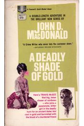 A Deadly Shade of Gold - John D. MacDonald - Régikönyvek