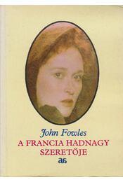 A francia hadnagy szeretője - John Fowles - Régikönyvek