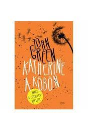 Katherine a köbön - kötött - John Green - Régikönyvek