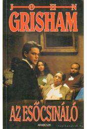 Az esőcsináló - John Grisham - Régikönyvek