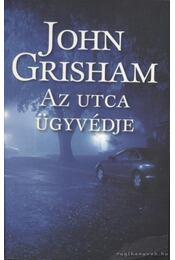 Az utca ügyvédje - John Grisham - Régikönyvek
