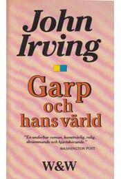 Garp och hans värld - John Irving - Régikönyvek