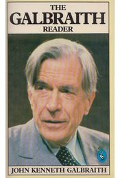 The Galbraith Reader - John Kenneth Galbraith - Régikönyvek