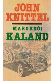 Marokkói kaland - John Knittel - Régikönyvek