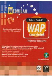 WAP-szervletek: dinamikus webtartalom-fejlesztés a Java és a WML segítségével - John L. Cook - Régikönyvek