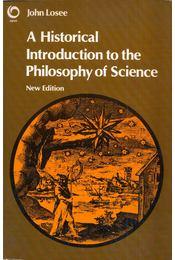 A Historical Introduction to the Philosophy of Science - John Losee - Régikönyvek