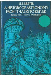A History of Astronomy - John Louis Emil Dreyer - Régikönyvek