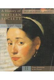 A History of Western Society - John P. McKay, Bennett D. Hill, John Buckler - Régikönyvek