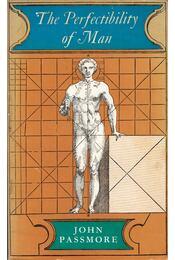 The Perfectibility of Man - John Passmore - Régikönyvek