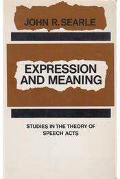 Expression and Meaning - John R. Searle - Régikönyvek