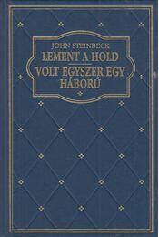 Lement a hold / Volt egyszer egy háború - John Steinbeck - Régikönyvek