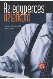 Az egyperces üzletkötő - Johnson, Spencer, Wilson, Larry - Régikönyvek
