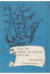 Egész az északi pólusig / Óceánia - Jókai Mór - Régikönyvek