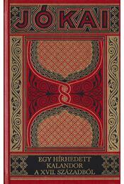 Egy hírhedett kalandor a XVII. századból - Jókai Mór - Régikönyvek