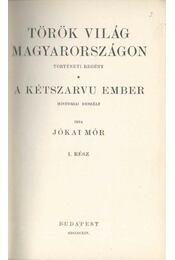 Török világ Magyarországon / A kétszarvú ember I-II. kötet - Jókai Mór - Régikönyvek
