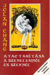 A tao tanítása a szerelemről és szexről - Jolan Chang - Régikönyvek