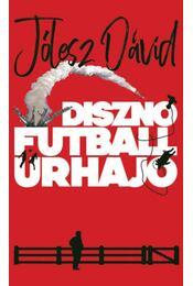 Disznó, futball, űrhajó - Jólesz Dávid - Régikönyvek