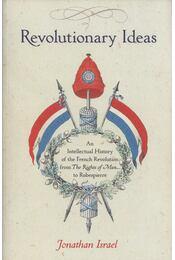 Revolutionary Ideas - Jonathan Israel - Régikönyvek