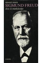 Sigmund Freud élete és munkássága - Jones, Ernest - Régikönyvek