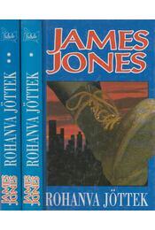 Rohanva jöttek I-II. - Jones, James - Régikönyvek