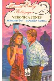 Minden út - hozzád vezet - Jones, Veronica - Régikönyvek