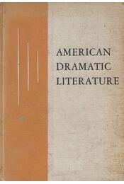 American Dramatic Literature - Jordan Yale Miller - Régikönyvek