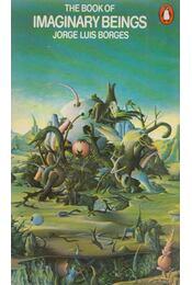 The Book of Imaginary Beings - Jorge Luis Borges - Régikönyvek