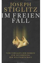 Im freien Fall - Joseph E. Stiglitz - Régikönyvek