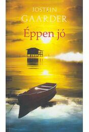 Éppen jó - Jostein Gaarder - Régikönyvek