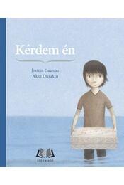 Kérdem én - Jostein Gaarder - Régikönyvek