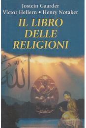 Il libro delle religioni - Jostein Gaarder, V. Hellern, H. Notaker - Régikönyvek