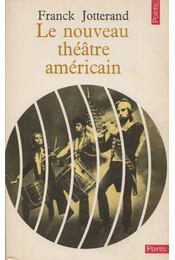 Le nouveau théâtre américain - Jotterand, Franck - Régikönyvek
