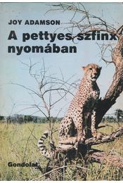 A pettyes szfinx nyomában - Joy Adamson - Régikönyvek