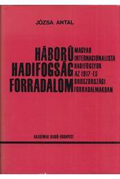 Háború, hadifogság, forradalom - Józsa Antal - Régikönyvek