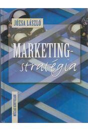 Marketingstratégia - Józsa László - Régikönyvek