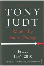 When the Facts Change - Judt, Tony - Régikönyvek