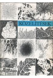 Közelítések - Juhász Béla, Görömbei András, Várkonyi Anikó, Márkus Béla, Kun András - Régikönyvek