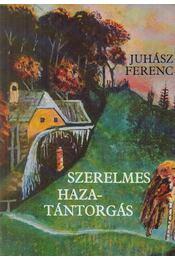 Szerelmes hazatántorgás - Juhász Ferenc - Régikönyvek