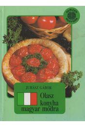Olasz konyha magyar módra - Juhász Gábor - Régikönyvek