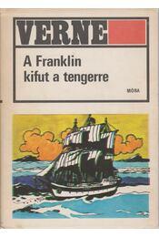 A Franklin kifut a tengerre - Jules Verne - Régikönyvek