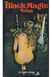Black Magic Today - June Johns - Régikönyvek