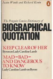 The Penguin Concise Dictionary of Biographical Quotations - Justin Wintle, Richard Kenin - Régikönyvek