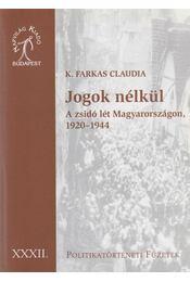 Jogok nélkül - K. Farkas Claudia - Régikönyvek