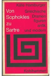 Von Sophokles zu Sartre - Käte Hamburger - Régikönyvek