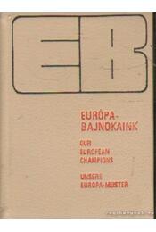 Európa-bajnokaink (mini) - Kahlich Endre - Régikönyvek