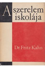 A szerelem iskolája - Kahn,Fritz Dr. - Régikönyvek